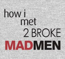 How I Met 2 Broke Mad Men by Jonny D'Elia