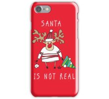 Santa is not real iPhone Case/Skin