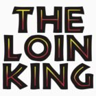 The Loin King! by Robin Brown