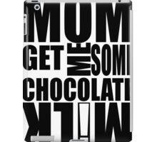 Get me some CHOCOLATE MILK! iPad Case/Skin