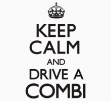 Keep Calm and Drive A Combi by CarryOn
