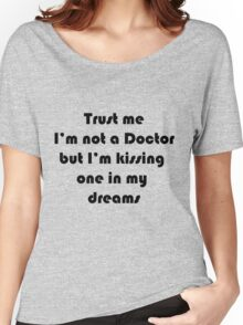 Trust me, I'm kissing one Women's Relaxed Fit T-Shirt
