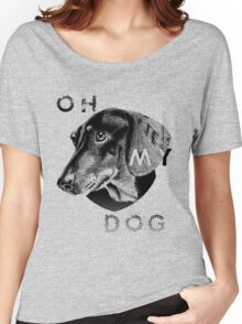 oh my dog ! Women's Relaxed Fit T-Shirt