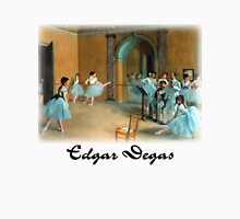 Edgar Degas - Rehearsal of the Scene Unisex T-Shirt