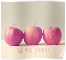 Apples are not the only fruit  Poster