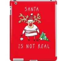 Santa is not real iPad Case/Skin