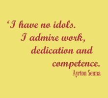 Ayrton Senna - I have no idols. I admire work, dedication and competence Kids Clothes