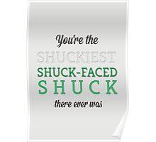 Shuckiest Shuck-Faced Shuck Poster