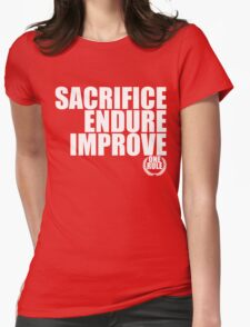 Sacrifice, Endure, Improve Womens Fitted T-Shirt