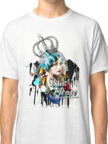 Fancy Vintage 'Bitch Please'  Classic T-Shirt