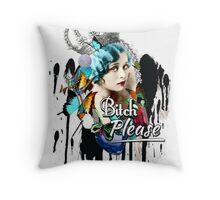 Fancy Vintage 'Bitch Please'  Throw Pillow