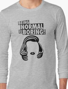 BEING NORMAL IS BORING! - MARILYN MONROE Long Sleeve T-Shirt