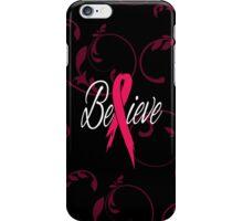 Believe - Breast Cancer iPhone Case/Skin