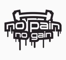 No Pain No Gain Graffiti by Style-O-Mat