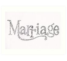 Marriage Is Art Print