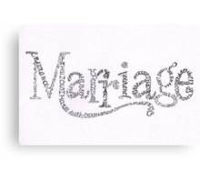 Marriage Is Canvas Print