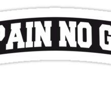No Pain No Gain Banner Design Sticker