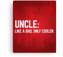 Uncle Like A Dad Funny Quote Canvas Print