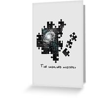 The unsolved mystery Greeting Card