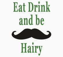 Eat Drink & be Hairy by pixelman