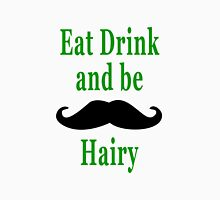 Eat Drink & be Hairy Unisex T-Shirt