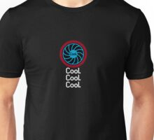 Cool, Cool, Cool. Unisex T-Shirt