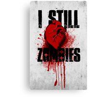 I Still (Heart) Zombies Canvas Print