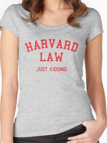 Harvard Law... Just kidding Women's Fitted Scoop T-Shirt