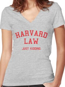 Harvard Law... Just kidding Women's Fitted V-Neck T-Shirt