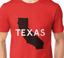 Texas! Wait... Unisex T-Shirt