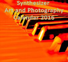 Synthesizer Art and Photography Calendar 2016 by Jim Plaxco