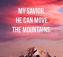 My Saviour He Can Move The Mountians by trumonto