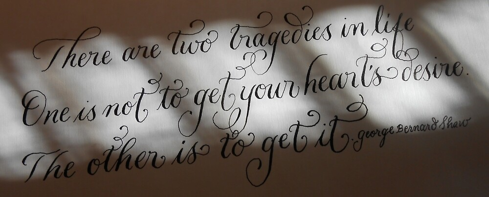 George Bernard Shaw Quote in calligraphy art by Melissa Goza