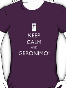 Keep Calm and Geronimo! (Distressed) - Doctor Who T-Shirt
