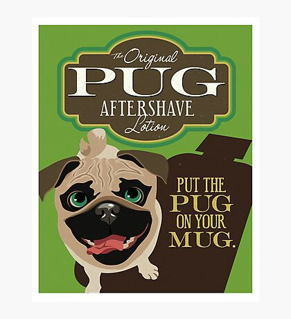 Pug Dog Aftershave Lotion retro poster design- original art  Photographic Print