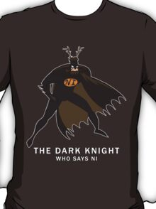 The Dark Knight - who says Ni T-Shirt