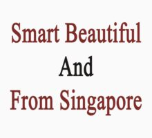 Smart Beautiful And From Singapore  by supernova23