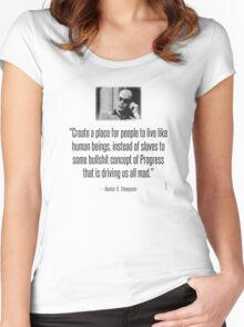Hunter S. Thompson Quote : Slaves of Progress Women's Fitted Scoop T-Shirt