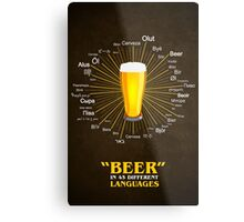 """Beer"" in 45 different languages Metal Print"