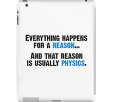 Physics is the Reason iPad Case/Skin