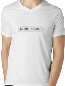 """Mulder, it's me..."" T-Shirt"