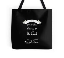 I Solemnly Swear That I'm Up to No Good- Black Tote Bag