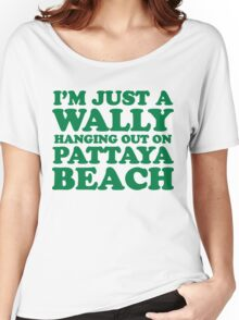 I'M JUST A WALLY HANGING OUT ON PATTAYA BEACH Women's Relaxed Fit T-Shirt