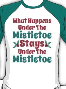Vintage What Happens Under the Mistletoe T-Shirt