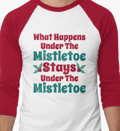 What Happens Under the Mistletoe Men's Baseball ¾ T-Shirt