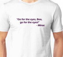 Minsc - Go for the eyes Boo! Unisex T-Shirt