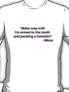 Minsc - Make way evil! T-Shirt