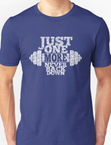 Just One More Unisex T-Shirt