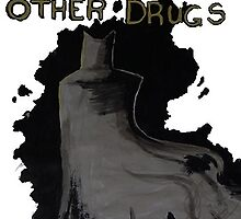 WHEREARETHEOTHERDRUGSGOING by TimeSlug