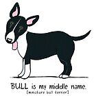 Miniature Bull Terrier: My Middle Name (L) by offleashart